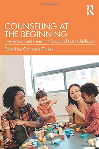 Counseling at the Beginning: Interventions and Issues in...