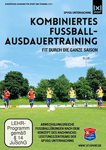 Kombiniertes Fußball-Ausdauertraining - Abwechslungsreiche Fußballübungen -Fit durch die ganze Saison