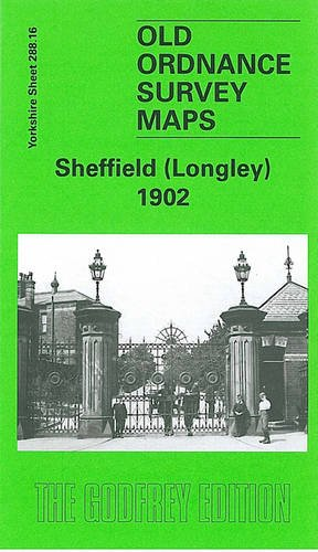 Sheffield (Longley) 1902: Yorkshire Sheet 288.16 (Old O.S. Maps of Yorkshire)