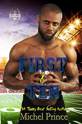 First and Ten: Book 1 of the Love by the Yard Series by [Michel Prince]