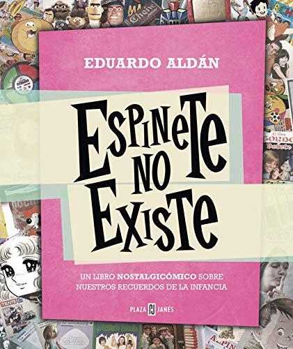 Espinete no existe: Un libro nostalgicómico sobre nuestros recuerdos de la infancia (Éxitos)
