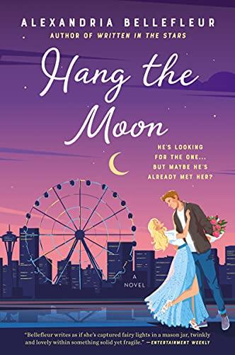 Hang the Moon: A Novel by [Alexandria Bellefleur]