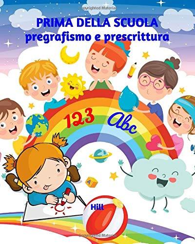 PRIMA DELLA SCUOLA: pregrafismo e prescrittura: Libro di pregrafismo e prescrittura - Libro...