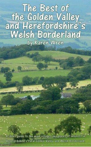 The Best of Herefordshire's Golden Valley & Welsh Borderland