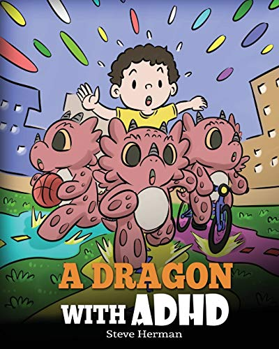 A Dragon With ADHD: A Children's Story About ADHD. A Cute...