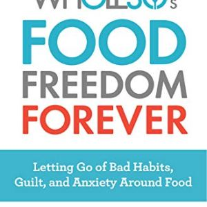 The Whole30's Food Freedom Forever: Letting Go of Bad Habits, Guilt, and Anxiety Around Food 5 - My Weight Loss Today