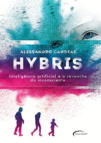 Hybris: Inteligência Artificial e a Revanche do Inconsciente