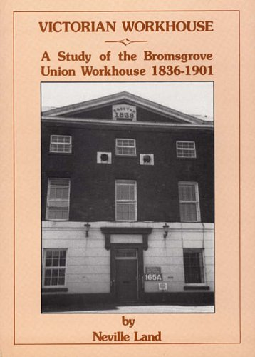 Victorian Workhouse: History of the Bromsgrove Workhouse