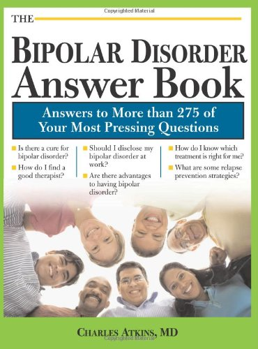 The Bipolar Disorder Answer Book: Professional Answers to...