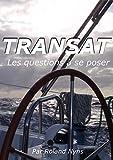 Transat: Les questions à se poser (Guides pour votre prochaine Transat)