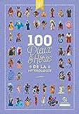 100 dieux et héros de la Mythologie