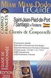 Miam Miam Dodo Camino Francés 2020 (Compostelle) - De Roncevaux à Saint Jacques de...