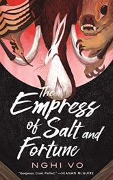 The Empress of Salt and Fortune (The Singing Hills Cycle Book 1 ...