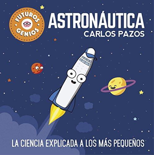 Futuros Genios de la Astronáutica: La Ciencia Explicada A los Más Pequeños