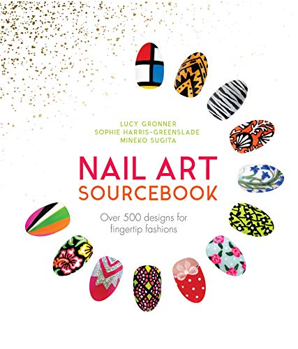 Nail Art Sourcebook: Over 500 Designs for Fingertip Fashions (Y)