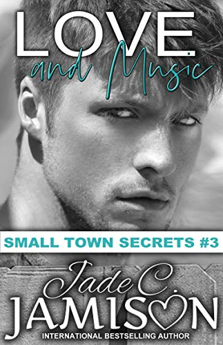 Love and Music (Small Town Secrets Book 3) by [Jade C. Jamison]