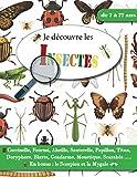 Je découvre les Insectes - de 7 à 77 ans: Découvre et apprends à reconnaitre les...
