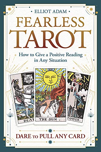 Fearless Tarot: How to Give a Positive Reading in Any...