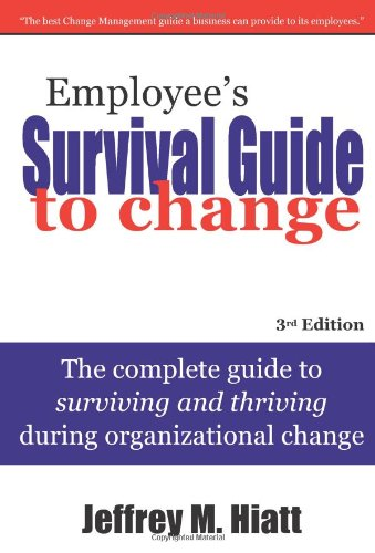 Employee's Survival Guide to Change: The complete guide to...