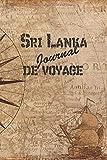 Sri Lanka Journal de Voyage: 6x9 Carnet de voyage I Journal de voyage avec instructions, Checklists et Bucketlists,...