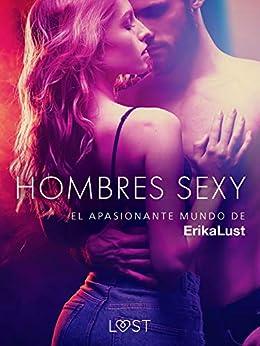 El apasionante mundo de Erika Lust: Hombres Sexy