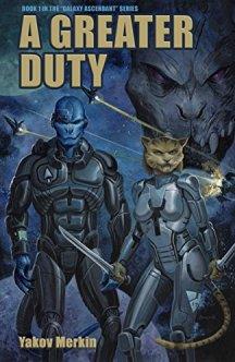 A Greater Duty (Galaxy Ascendant Book 1) by [Yakov Merkin, John Zeleznik, Ben Zwycky]