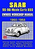 Saab 95 . 96 . Monte Carlo 850 1960-1968 Owners Workshop Manual: Covering:...