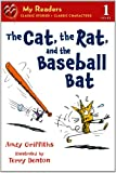 The Cat, the Rat, and the Baseball Bat (My Readers)