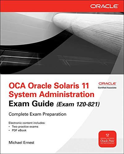 OCA Oracle Solaris 11 System Administration Exam Guide (Exam 1Z0-821) (Oracle Press)