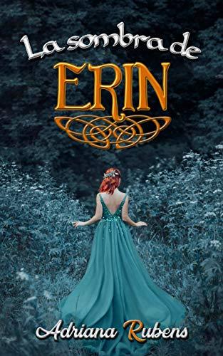 La sombra de Erin de Adriana Rubens