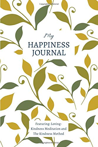 My Happiness Journal: The Self Improvement Journal, Men and Women, Explore Yourself to Find Happiness and Achieve Your Goals
