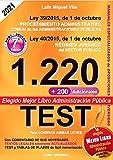 1220 Preguntas Tipo Test. Ley 39/2015 de Procedimiento Administrativo Común y Ley 40/2015 del...