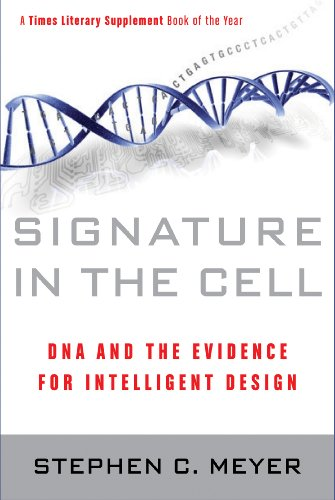 Signature in the Cell: DNA and the Evidence for Intelligent Design (English Edition) por [Stephen C. Meyer]