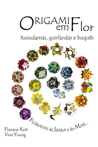 Origami em flor: kusudamas, guirlandas e buquês