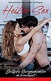 Erotische Sex-Geschichten für Frauen - Heißer Sex: Erotische Kurzgeschichten ab 18 - unzensiert
