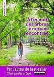 A l'écoute des arbres, je me suis rencontrée: Le roman initiatique pour aller à la...
