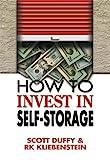 How to Invest in Self-Storage by Scott Duffy, RK Kliebenstein (2005) Paperback