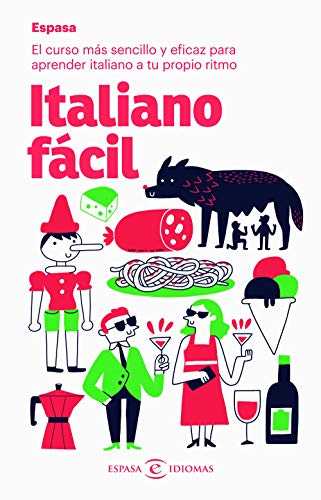 Italiano fácil: El curso más sencillo y eficaz para aprender italiano a tu propio ritmo (Espasa Idiomas)