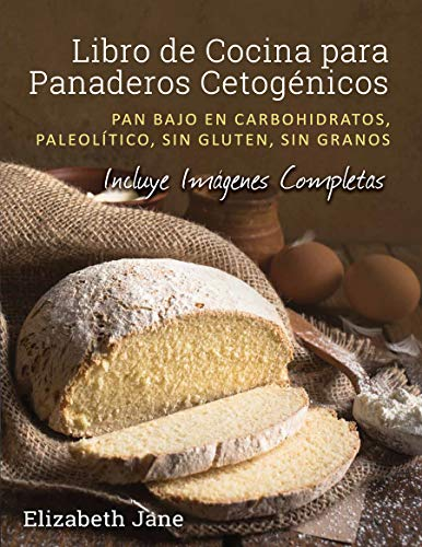 Libro de Cocina para Panadería Cetogénica: Pan bajo en car