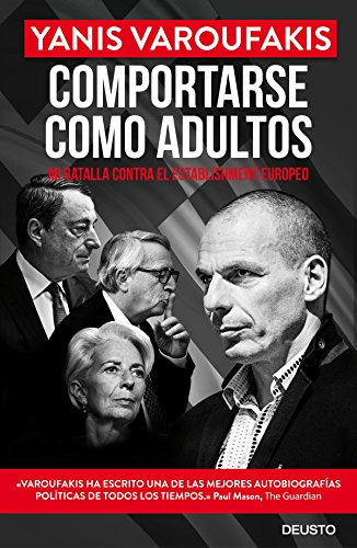 Comportarse como adultos: Mi batalla contra el establishment europeo (Sin colección)