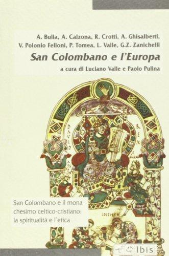 San Colombano e l'Europa. Religione, cultura, natura