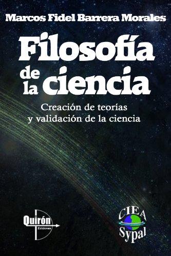 Filosofía de la ciencia: Creación de teorías y validación de la ciencia