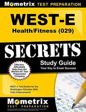 WEST-E Health/Fitness (029) Secrets Study Guide: WEST-E Test Review for the Washington Educator Skills Tests-Endorsements