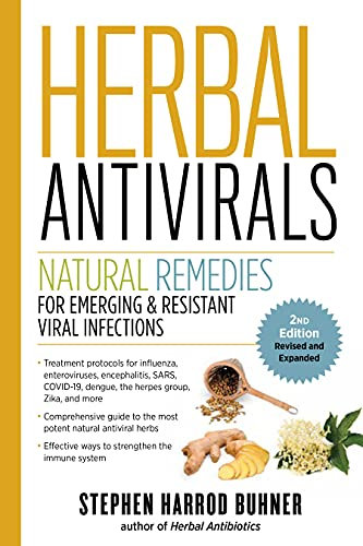 Herbal Antivirals, 2nd Edition: Natural Remedies for...
