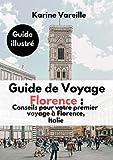Guide de Voyage Florence : Conseils pour votre premier voyage à...