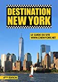 Destination New York - Le Guide du site New York.net - 4ème Edition