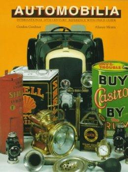 Automobilia: 20th Century International Reference With Price Guide: Twentieth Century International Reference with Price Guide
