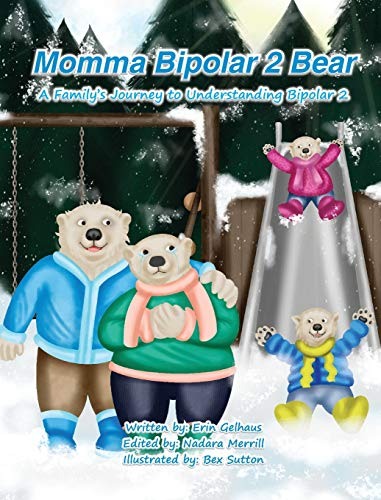 Momma Bipolar 2 Bear: A Family's Journey to Understanding...