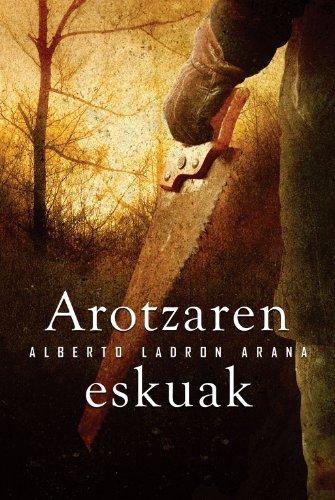 Arotzaren eskuak (Literatura) (Basque Edition)