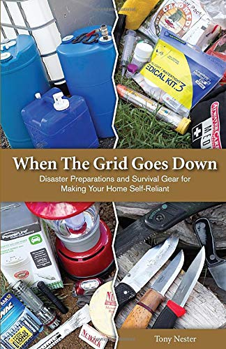 When the Grid Goes Down: Disaster Preparations and Survival Gear...